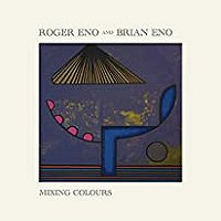 roger-eno-brian-eno-mixing-colours-album