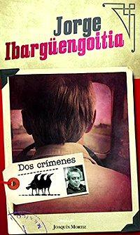 jorge-ibarguengoitia-dos-crimenes-critica-review