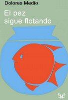 dolores-medio-pez-sigue-flotando-critica-libros