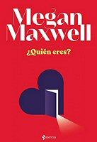 megan-maxwell-quien-eres-sinopsis-novelas