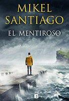 mikel-santiago-el-mentiroso-novela-sinopsis