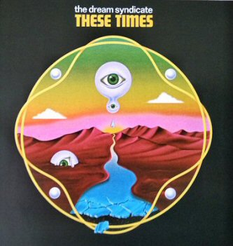 the-dream-syndicate-these-times-albums