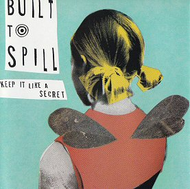 built-to-spill-albums-keep-it-like-a-secret-bio