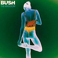 bush-the-kingdom-album