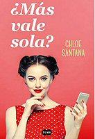 chloe-santana-mas-vale-sola-sinopsis-libros