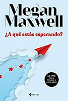 megan-maxwell-aque-estas-esperando-sinopsis