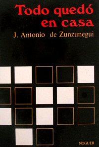 juan-antonio-zunzunegui-todo-quedo-casa-critica