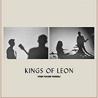 kings-of-leon-when-you-see-yourself-albums