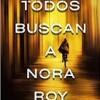 lorena-franco-todos-buscan-nora-roy-sinopsis-libros