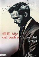 victor-del-arbol-el-hijo-del-padre-sinopsis-libros