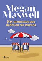megan-maxwell-hay-momentos-deberian-eternos-sinopsis