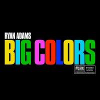 ryan-adams-big-colors-album