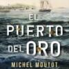 michel-moutot-puerto-de-oro-sinopsis