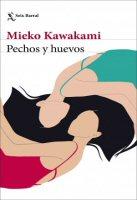mieko-kawakami-pechos-huevos-sinopsis