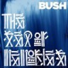 Bush – The Sea Of Memories: Avance