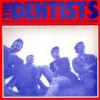 The Dentists – Reedición (Some People Are On The Pitch They Think… – 1985): Versión