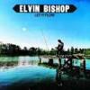 Elvin Bishop – Reedición (Let It Flow – 1974): Versión