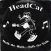 Headcat – Walk The Walk… Talk The Talk: Avance