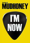 mudhoney im now 2013 dvd album cover portada