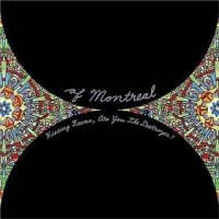 of montreal hissing fauna are you the destroyer