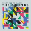 The Sounds – Something To Die For: Avance