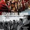 Tráiler: César Debe Morir – Hermanos Taviani – Shakespeare En La Cárcel: trailer