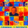 Criminal y Decente (2000) de Thaddeus O'Sullivan