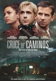 cruce de caminos movie poster review cartel the place Beyond the pines
