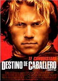destino de caballero pelicula cartel a knights tale movie poster