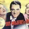 Dos Mujeres y Un Amor (1939) de John Cromwell