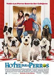 hotel para perros movie poster review hotel for dogs cartel