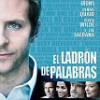 Tráiler: El Ladrón De Palabras – Bradley Cooper – Éxito A Través Del Plagio: trailer