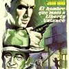 El Hombre Que Mató A Liberty Valance (1962) de John Ford