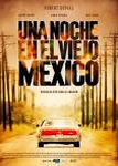 una noche en el viejo mexico a night in old cartel trailer estrenos de cine