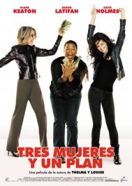 Tres Mujeres y Un Plan (2008) de Callie Khoury