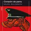 Mijail Bulgákov – Corazón De Perro