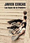 Javier Cercas – Las Leyes De La Frontera