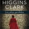 Mary Higgins Clark – Los Años Perdidos