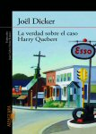 la verdad sobre el caso Harry quebert Joel dicker libro review Book cover portada