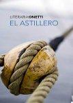 Juan Carlos Onetti – El Astillero