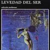 Milan Kundera – La Insoportable Levedad Del Ser