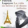 Patrick Lapeyre – La Vida Es Breve y El Deseo Infinito