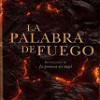 Novedad Literaria: Frederic Lenoir – La Palabra De Fuego – Novela