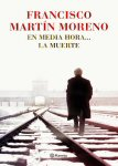 francisco martin moreno en media hora la muerte cover book libro