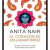 Anita Nair – El Corazón Es Un Lugar Feroz