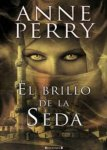 anne perry el brillo de la seda portada cover book libro