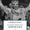 Charles Segal – El Mundo Trágico De Sófocles