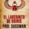 Paul Sussman – El Laberinto De Osiris