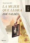 Zoé Valdés – La Mujer Que Llora