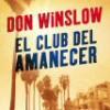 Don Winslow – El Club Del Amanecer